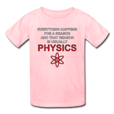 """Everything Happens for a Reason"" - Kids' T-Shirt pink / XS - LabRatGifts - 2"