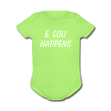 """E. Coli Happens"" (white) - Baby Short Sleeve One Piece kiwi / Newborn - LabRatGifts - 2"