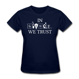 """In Science We Trust"" (white) - Women's T-Shirt navy / S - LabRatGifts - 2"