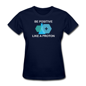 """Be Positive"" (white) - Women's T-Shirt navy / S - LabRatGifts - 1"