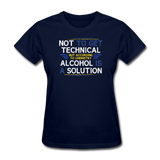"""Technically Alcohol is a Solution"" - Women's T-Shirt navy / S - LabRatGifts - 2"
