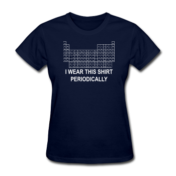 """I Wear this Shirt Periodically"" (white) - Women's T-Shirt navy / S - LabRatGifts - 1"