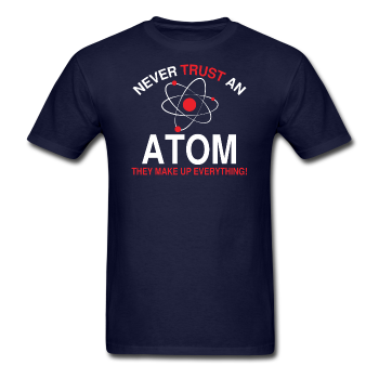 """Never Trust an Atom"" - Men's T-Shirt navy / S - LabRatGifts - 1"