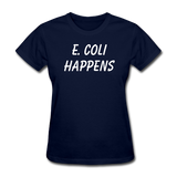 """E. Coli Happens"" (white) - Women's T-Shirt navy / S - LabRatGifts - 2"