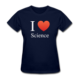 """I ♥ Science"" (white) - Women's T-Shirt navy / S - LabRatGifts - 2"