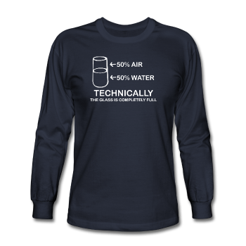 """Technically the Glass is Full"" - Men's Long Sleeve T-Shirt navy / S - LabRatGifts - 1"
