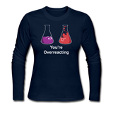 """You're Overreacting"" - Women's Long Sleeve T-Shirt navy / S - LabRatGifts - 2"