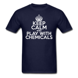 """Keep Calm and Play With Chemicals"" (white) - Men's T-Shirt navy / S - LabRatGifts - 8"