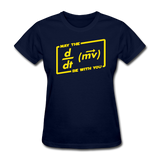 """May the Force Be With You"" - Women's T-Shirt navy / S - LabRatGifts - 2"