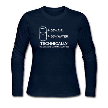 """Technically the Glass is Full"" - Women's Long Sleeve T-Shirt navy / S - LabRatGifts - 1"