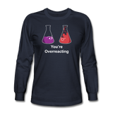 """You're Overreacting"" - Men's Long Sleeve T-Shirt navy / S - LabRatGifts - 2"
