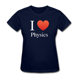 """I ♥ Physics"" (white) - Women's T-Shirt navy / S - LabRatGifts - 2"