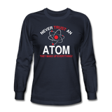 """Never Trust an Atom"" - Men's Long Sleeve T-Shirt navy / S - LabRatGifts - 2"