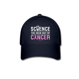 """Science The Heck Out Of Cancer"" - Baseball Cap"
