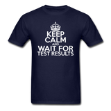 """Keep Calm and Wait for Test Results"" (white) - Men's T-Shirt navy / S - LabRatGifts - 8"