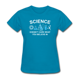 """Science Doesn't Care"" - Women's T-Shirt turquoise / S - LabRatGifts - 7"