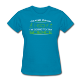 """Stand Back"" - Women's T-Shirt turquoise / S - LabRatGifts - 7"