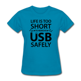 """Life is too Short"" (black) - Women's T-Shirt turquoise / S - LabRatGifts - 1"