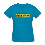 """NaH BrO"" - Women's T-Shirt turquoise / S - LabRatGifts - 6"