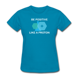 """Be Positive"" (white) - Women's T-Shirt turquoise / S - LabRatGifts - 6"