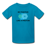 """Be Positive like a Proton"" (black) - Kids' T-Shirt turquoise / XS - LabRatGifts - 3"