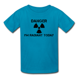"""Danger I'm Radiant Today"" - Kids' T-Shirt turquoise / XS - LabRatGifts - 2"
