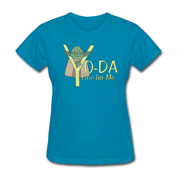 """Yo-Da One for Me"" - Women's T-Shirt turquoise / S - LabRatGifts - 1"