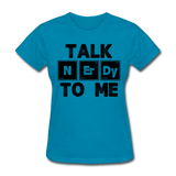 """Talk NErDy To Me"" (black) - Women's T-Shirt turquoise / S - LabRatGifts - 5"