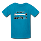 """I Found this Humerus"" - Kids' T-Shirt turquoise / XS - LabRatGifts - 3"