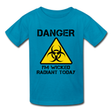 """Danger I'm Wicked Radiant Today"" - Kids' T-Shirt turquoise / XS - LabRatGifts - 2"