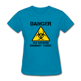 """Danger I'm Wicked Radiant Today"" - Women's T-Shirt turquoise / S - LabRatGifts - 3"