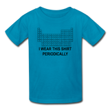 """I Wear This Shirt Periodically"" (black) - Kids T-Shirt turquoise / XS - LabRatGifts - 6"
