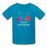 """You're Overreacting"" - Kids' T-Shirt turquoise / XS - LabRatGifts - 3"