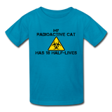 """My Radioactive Cat has 18 Half-Lives"" - Kids' T-Shirt turquoise / XS - LabRatGifts - 2"