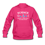 """Science Doesn't Care"" - Women's Sweatshirt fuchsia / S - LabRatGifts - 3"