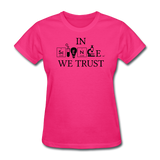 """In Science We Trust"" (white) - Women's T-Shirt fuchsia / S - LabRatGifts - 8"