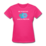 """Be Positive"" (white) - Women's T-Shirt fuchsia / S - LabRatGifts - 5"