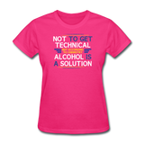 """Technically Alcohol is a Solution"" - Women's T-Shirt fuchsia / S - LabRatGifts - 6"