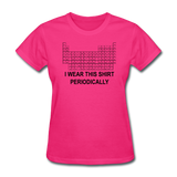 """I Wear this Shirt Periodically"" (black) - Women's T-Shirt fuchsia / S - LabRatGifts - 4"