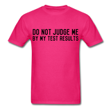 """Do Not Judge Me By My Test Results"" (black) - Men's T-Shirt fuchsia / S - LabRatGifts - 6"