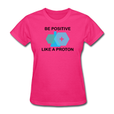 """Be Positive"" (black) - Women's T-Shirt fuchsia / S - LabRatGifts - 4"