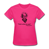 """Albert Einstein: That's What She Said"" - Women's T-Shirt fuchsia / S - LabRatGifts - 4"