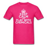 """Keep Calm and Play With Chemicals"" (white) - Men's T-Shirt fuchsia / S - LabRatGifts - 4"