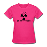 """Toxic Do Not Touch"" - Women's T-Shirt fuchsia / S - LabRatGifts - 4"