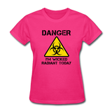 """Danger I'm Wicked Radiant Today"" - Women's T-Shirt fuchsia / S - LabRatGifts - 4"