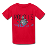 """Robots are People too"" - Kids T-Shirt red / XS - LabRatGifts - 4"