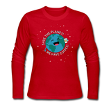 """Save the Planet"" - Women's Long Sleeve T-Shirt red / S - LabRatGifts - 3"