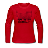 """I Wear this Shirt Periodically"" (black) - Women's Long Sleeve T-Shirt red / S - LabRatGifts - 4"