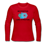 """Be Positive"" (black) - Women's Long Sleeve T-Shirt red / S - LabRatGifts - 4"