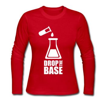 """Drop the Base"" - Women's Long Sleeve T-Shirt red / S - LabRatGifts - 1"